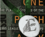 One Pitch Away: The Players' Stories of the 1986 League Championships and World